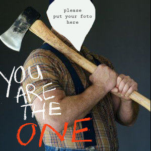 You are the one!