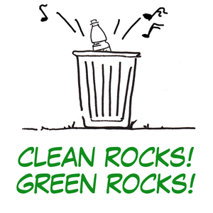 CLEAN ROCKS! GREEN ROCKS!