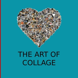 The art of Collage