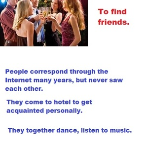 To find friends