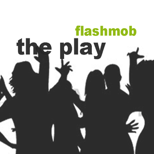 flashmob the play