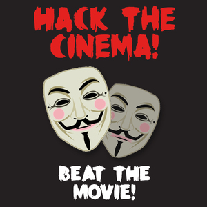 """Hack the cinema! Beat the movie!"" - Theater ist 4D!"