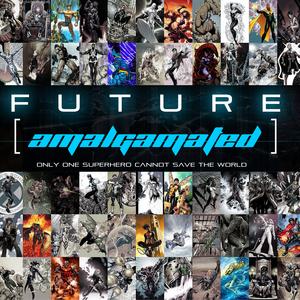 FUTURE [ AMALGAMATED ]