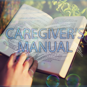 Caregiver's Bible/Manual