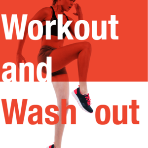 WORKOUT AND WASH OUT